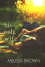 His Only Wife